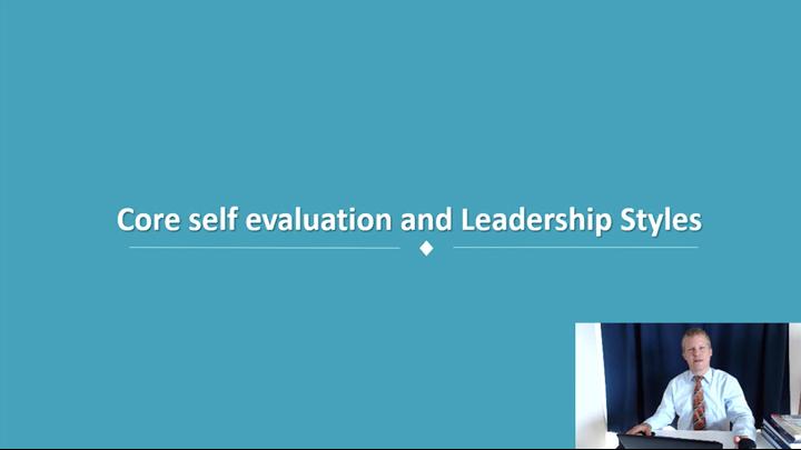 04/12 Developing Leadership Skills: Core Self Evaluation and Leadership Styles
