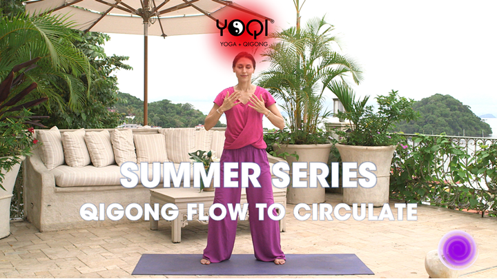 SUMMER QIGONG TO CIRCULATE