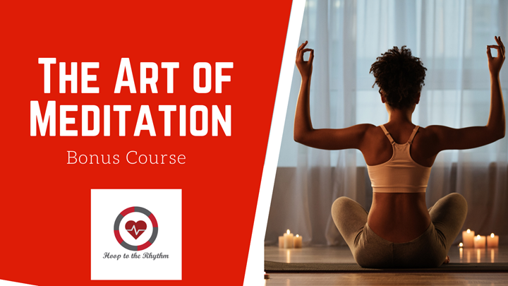 Bonus Course: The Art of Meditation