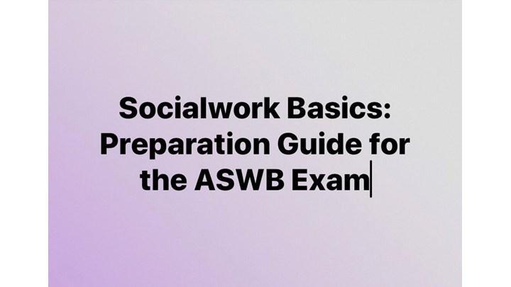 Socialwork Basics: Preparation Guide for the ASWB Exam