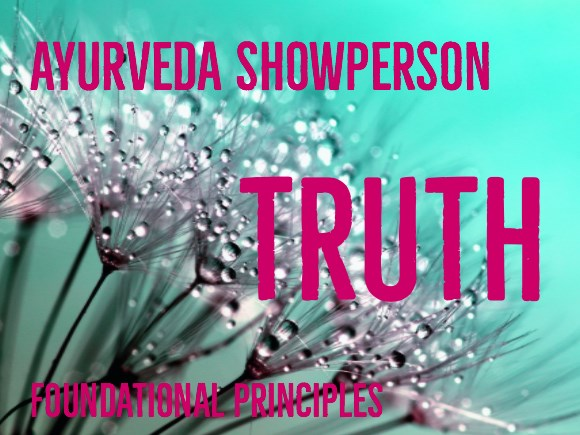 Level 1 - Truth - Ayurveda Showperson