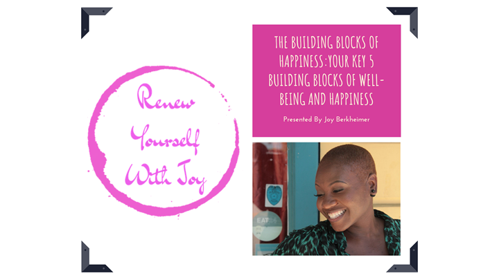 The 5 Building Blocks of Happiness and Well Being