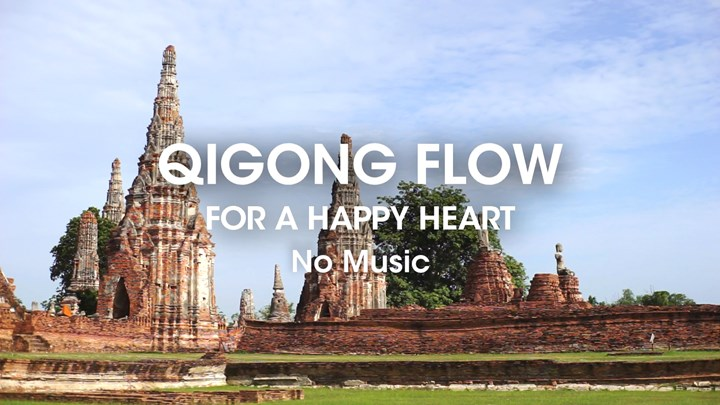 QIGONG FLOW FOR A HAPPY HEART (No Music)
