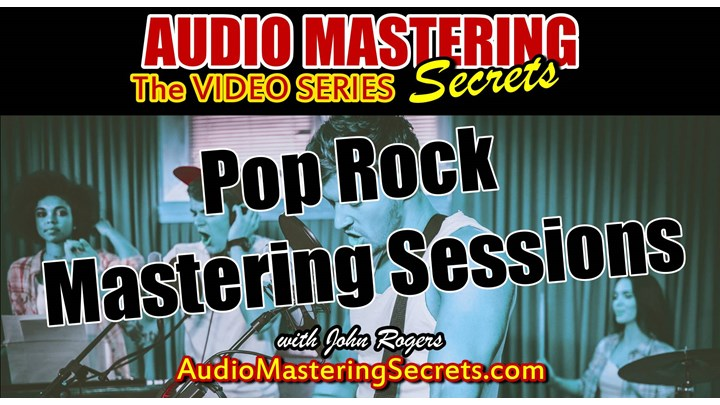 POP Rock Mastering Step by Step Sessions (4 Songs)