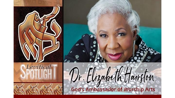 Levitical Spotlight:  Dr. Elizabeth Hairston - God
