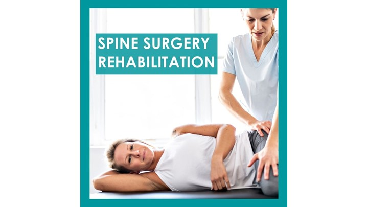 Spinal Surgery Rehabilitation - Advice & Exercises