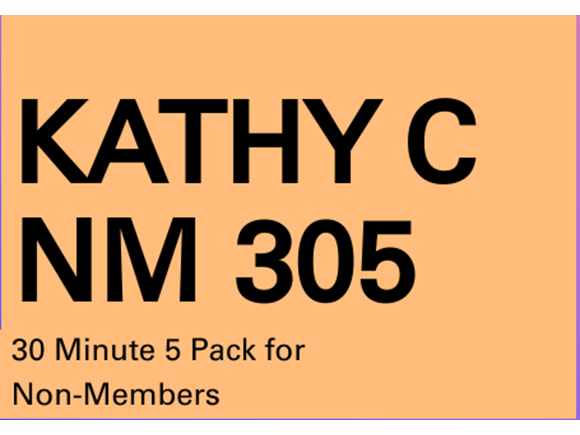 Kathy C NM 5 Pack 30 Minute Sessions