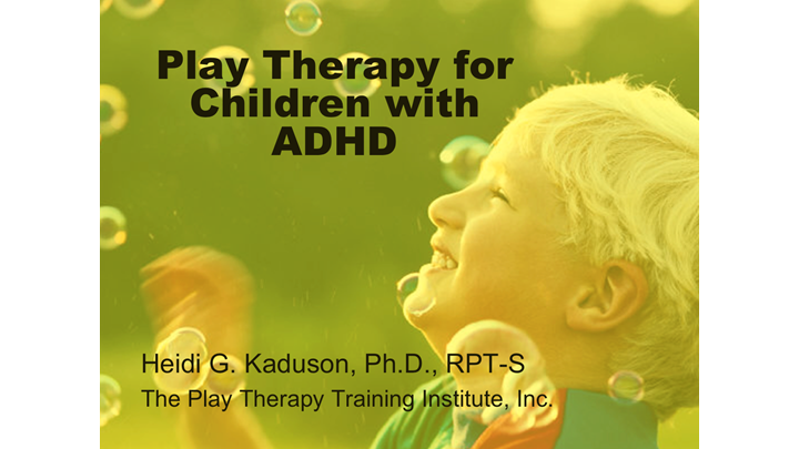 Play Therapy for Children with ADHD