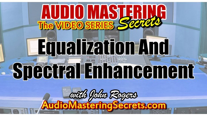 Understanding Equalization And Spectral Enhancement In Audio Mastering