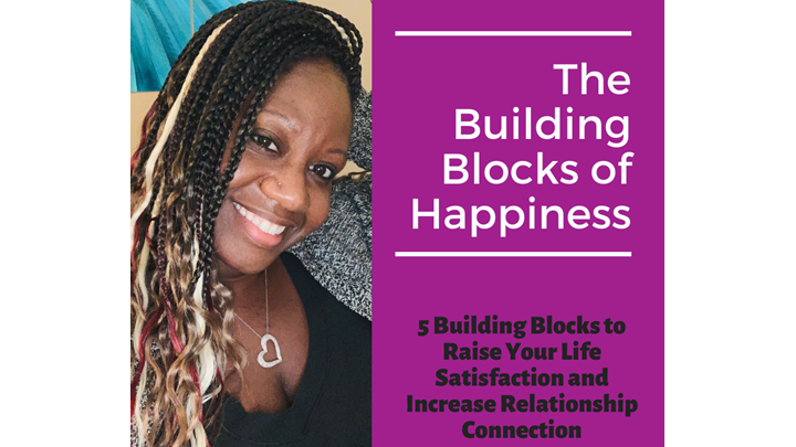 Your Building Blocks of Happiness