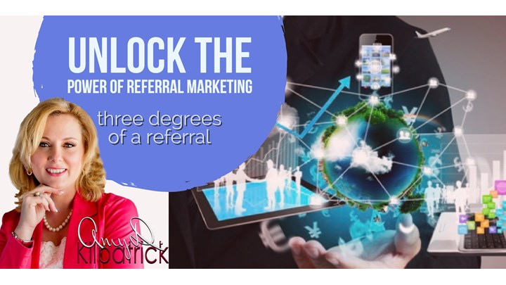 2 - UNLOCK THE POWER OF REFERRAL MARKETING: 3 Degrees of a Referral