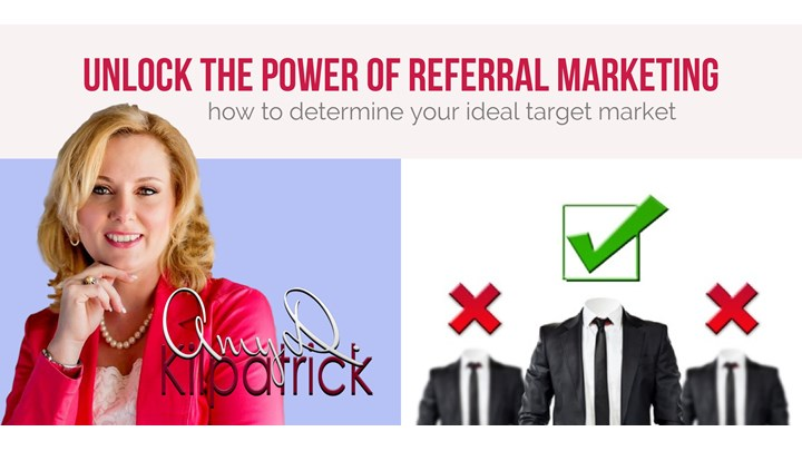 3 - UNLOCK THE POWER OF REFERRAL MARKETING: How to determine your ideal target market