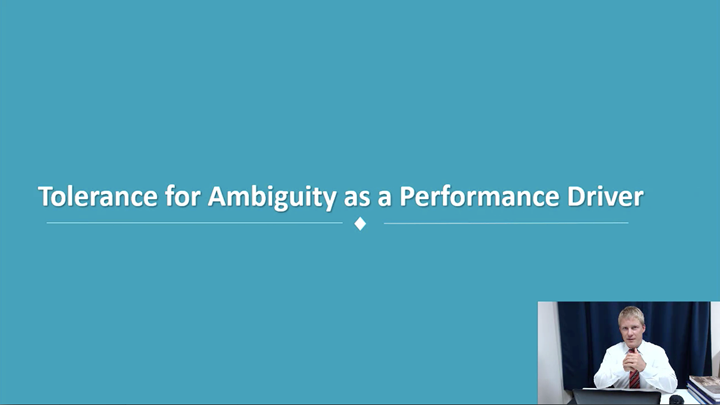 06/12 Developing Leadership Skills: Tolerance for Ambiguity as a Performance Driver