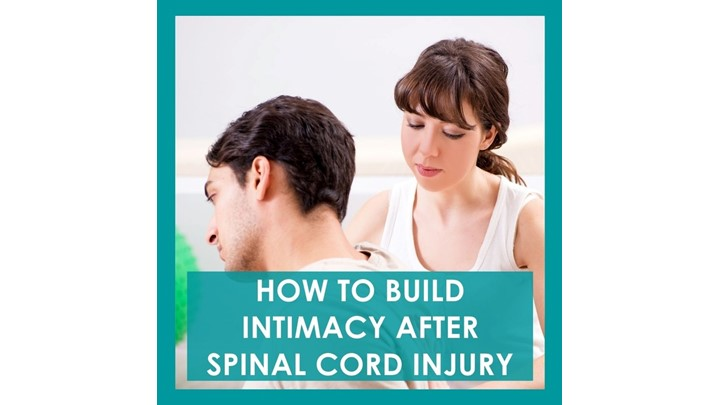 How To Build Intimacy After Spinal Cord Injury