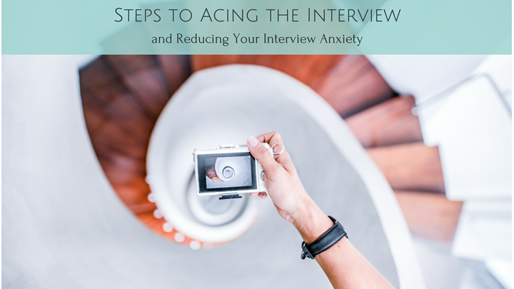 Steps to Acing the Interview and Reducing Your Interview Anxiety