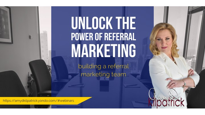 8 - UNLOCK THE POWER OF REFERRAL MARKETING - Building A Referral Marketing Team