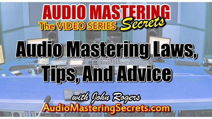 Audio Mastering Laws, Tips, And Advice