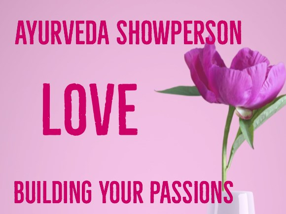 Level 3 - Love - Ayurveda Showperson