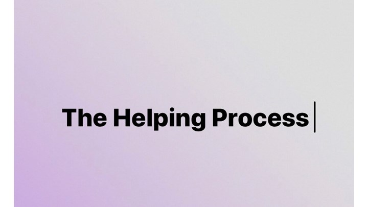 The Helping Process