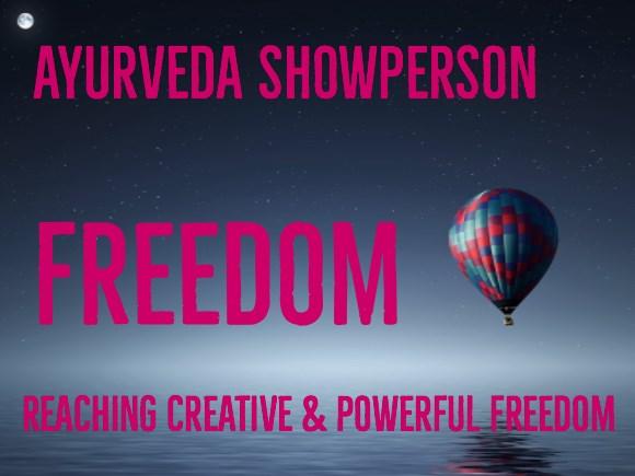 Level 4 - Freedom - Ayurveda Showperson