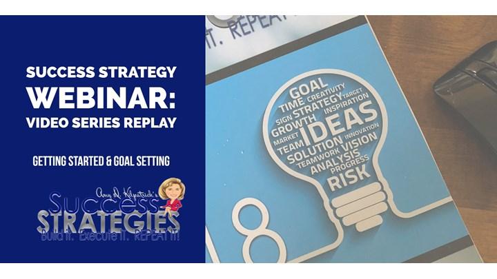 1.1 - Success Strategies Webinar: Setting Your Goals