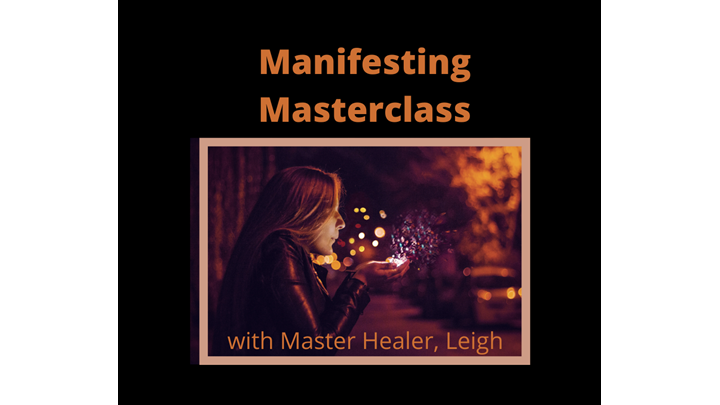 Keys to Manifesting Masterclass with Leigh White