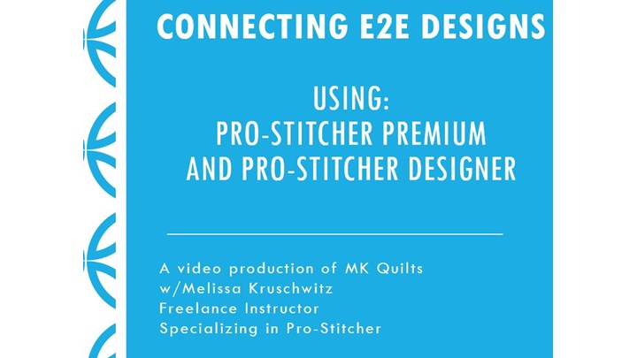 Connected E2E Designs using Pro-Stitcher Premium and Pro-Stitcher Designer
