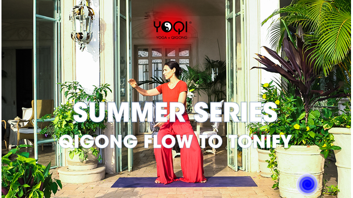 SUMMER QIGONG TO TONIFY