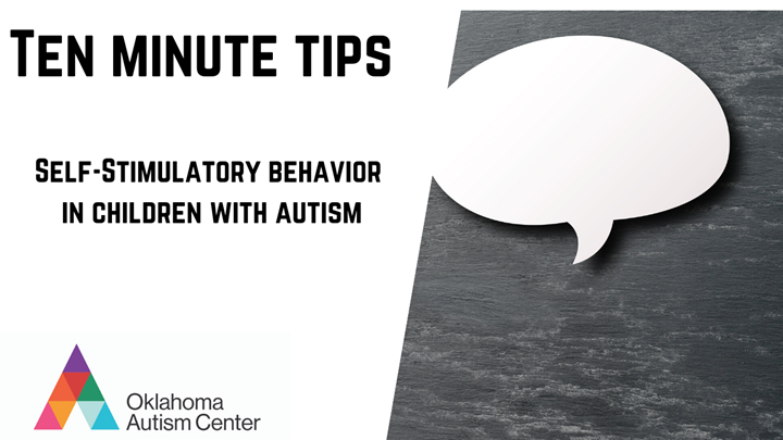 Ten Minute Tips:  Self-Stimulatory Behavior